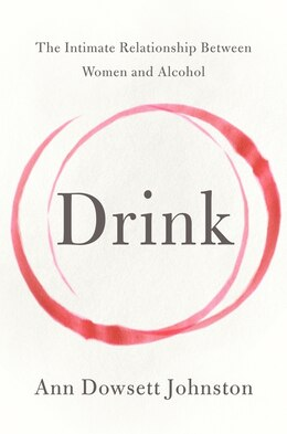 Book DRINK by Ann Dowsett Johnston