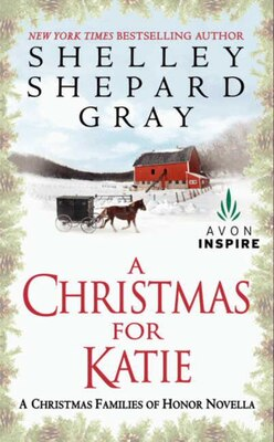 Book A Christmas For Katie: A Christmas Families Of Honor Novella by Shelley Shepard Gray