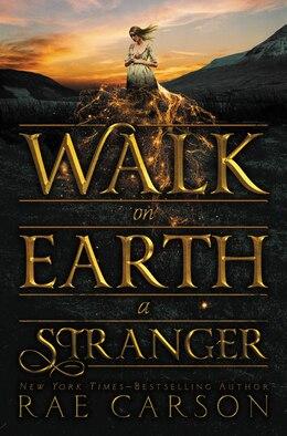 Book Walk On Earth A Stranger by Rae Carson
