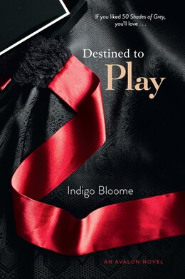 Book Destined to Play: An Avalon Novel by Indigo Bloome