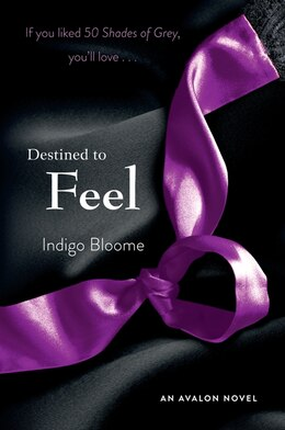 Book Destined to Feel: An Avalon Novel by Indigo Bloome