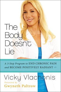 Book The Body Doesn't Lie: A 3-Step Program To End Chronic Pain And Become Positively Radiant by Vicky Vlachonis