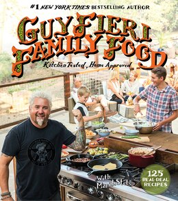 Book Guy Fieri Family Food: 125 Real-deal Recipes--kitchen Tested, Home Approved by Guy Fieri
