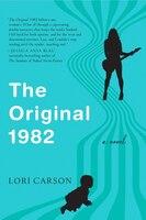 The Original 1982: A Novel