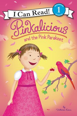 Book Pinkalicious And The Pink Parakeet by Victoria Kann
