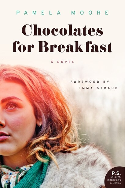 Chocolates For Breakfast: A Novel by Pamela Moore