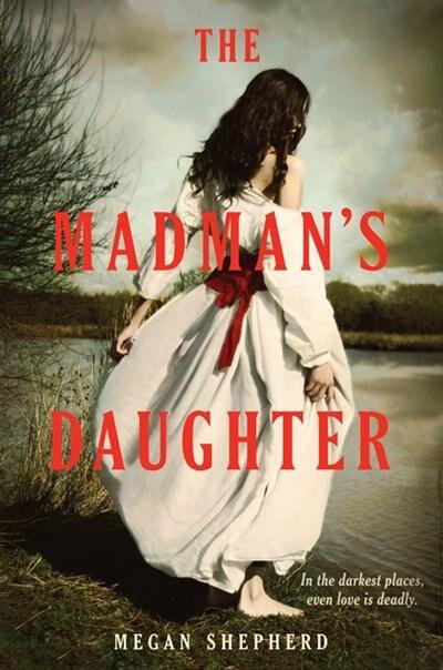 The Madman's Daughter by Megan Shepherd