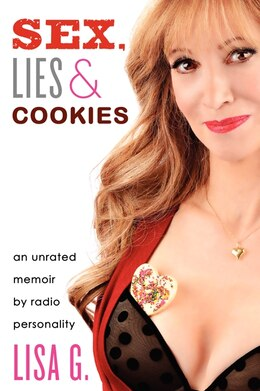 Book Sex, Lies, and Cookies: An Unrated Memoir by Lisa Glasberg