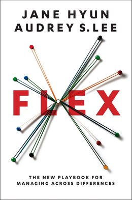 Book Flex: The New Playbook For Managing Across Differences by Jane Hyun