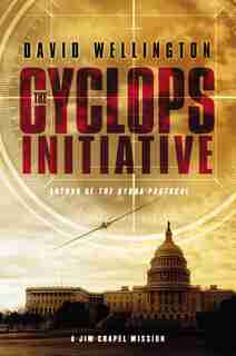 The Cyclops Initiative: A Jim Chapel Mission by David Wellington