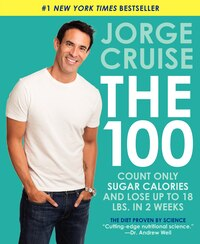 The 100: Count Only Sugar Calories And Lose Up To 18 Lbs. In 2 Weeks