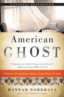 American Ghost: A Family's Extraordinary History on the Desert Frontier by Hannah Nordhaus