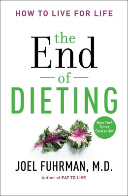 Book The End Of Dieting: How to Live for Life by Joel Fuhrman