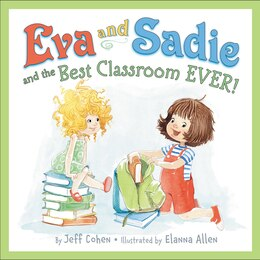 Book Eva And Sadie And The Best Classroom Ever! by Jeff Cohen