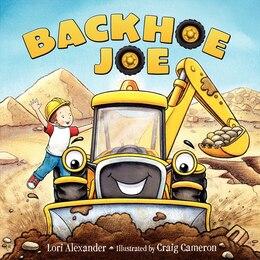 Book Backhoe Joe by Lori Alexander