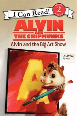 Book Alvin And The Chipmunks: Alvin And The Big Art Show: Alvin And The Big Art Show by Jodi Huelin