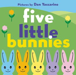 Book Five Little Bunnies by Dan Yaccarino