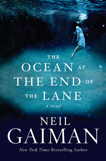 The Ocean at the End of the Lane: A Novel by Neil Gaiman