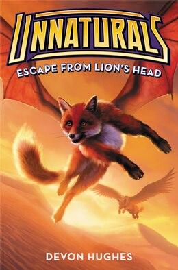 Book Unnaturals #2: Escape From Lion's Head by Devon Hughes