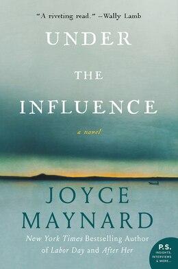 Book Under the Influence: A Novel by Joyce Maynard