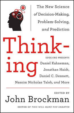 Book Thinking: The New Science Of Decision-Making, Problem-Solving, And Prediction by John Brockman