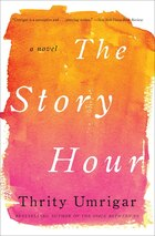 The Story Hour: A Novel