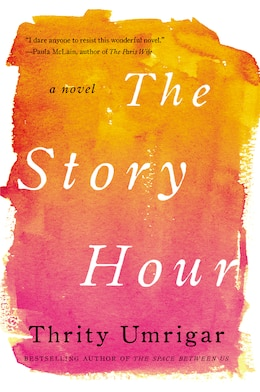 Book The Story Hour: A Novel by Thrity Umrigar