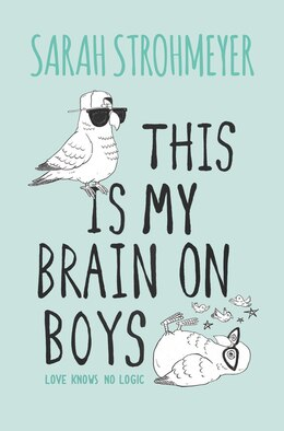 Book This Is My Brain on Boys by Sarah Strohmeyer
