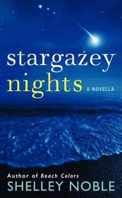 Book Stargazey Nights: A Novella by Shelley Noble