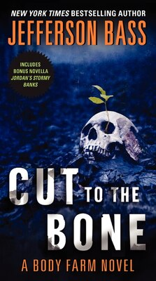 Book Cut To The Bone: A Body Farm Novel by Jefferson Bass