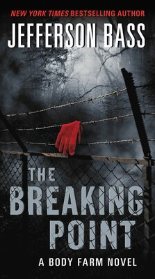 Book The Breaking Point: A Body Farm Novel by Jefferson Bass