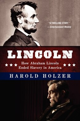 Book Lincoln: How Abraham Lincoln Ended Slavery In America: A Companion Book For Young Readers To The… by Harold Holzer