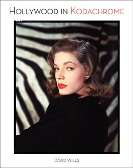 Book Hollywood In Kodachrome by David Wills