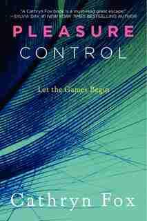 Pleasure Control by Cathryn Fox