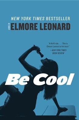 Book Be Cool: A Novel by Elmore Leonard