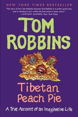 Book Tibetan Peach Pie: A True Account Of An Imaginative Life by Tom Robbins