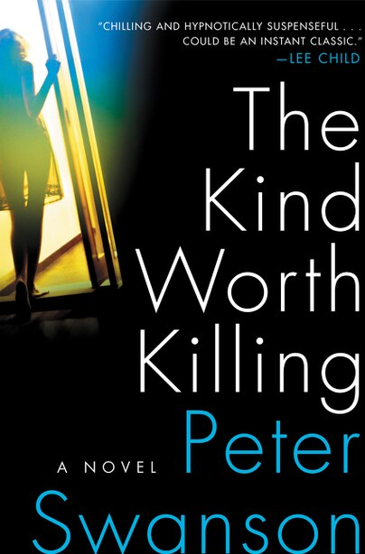 The Kind Worth Killing: A Novel by Peter Swanson