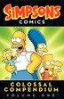 Simpsons Comics Colossal Compendium Volume 1: Volume 1 by Matt Groening
