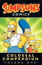 Simpsons Comics Colossal Compendium Volume 1: Volume 1