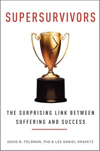 Supersurvivors: The Surprising Link Between Suffering And Success
