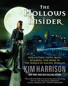 Book The Hollows Insider: New Fiction, Facts, Maps, Murders, and More in the World of Rachel Morgan by Kim Harrison