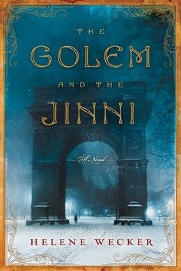 Book The Golem And The Jinni: A Novel by Helene Wecker