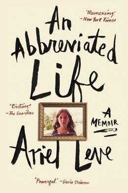 Book An Abbreviated Life: A Memoir by Ariel Leve
