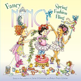 Book Fancy Nancy: Spring Fashion Fling: Spring Fashion Fling by Jane O'Connor