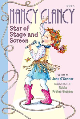 Book Fancy Nancy: Nancy Clancy, Star of Stage and Screen by Jane O'Connor