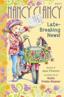 Book Fancy Nancy: Nancy Clancy, Late-breaking News! by Jane O'Connor