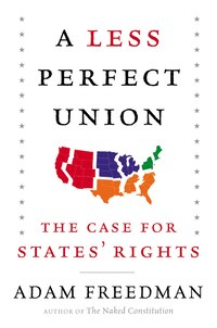 A Less Perfect Union: The Case For States' Rights