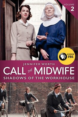 Book Call The Midwife: Shadows Of The Workhouse: Shadows Of The Workhouse by Jennifer Worth