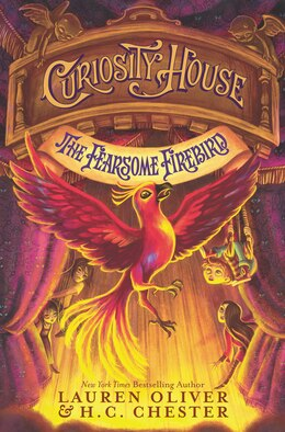Book Curiosity House: The Fearsome Firebird by Lauren Oliver