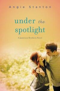 Under The Spotlight: A Jamieson Brothers Novel